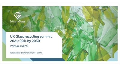 UK Glass Recycling Summit 2021: 90% by 2030